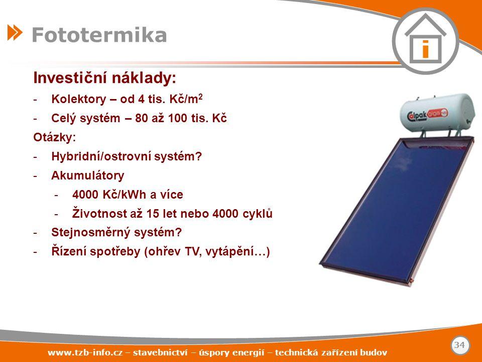 Investiční náklady: -Kolektory – od 4 tis. Kč/m 2 -Celý systém – 80 až 100 tis. Kč Otázky: -Hybridní/ostrovní systém? -Akumulátory -4000 Kč/kWh a více