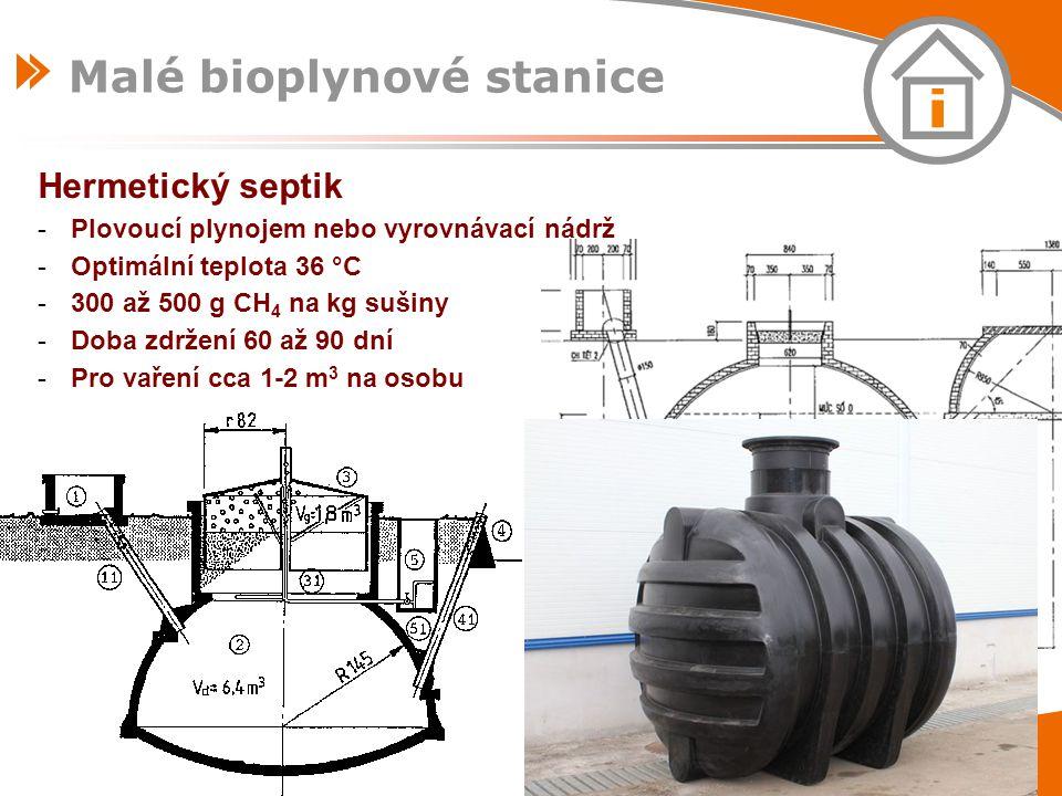 Hermetický septik -Plovoucí plynojem nebo vyrovnávací nádrž -Optimální teplota 36 °C -300 až 500 g CH 4 na kg sušiny -Doba zdržení 60 až 90 dní -Pro v
