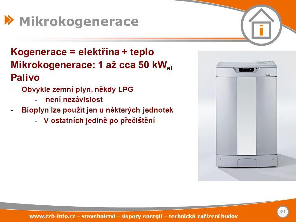 Kogenerace = elektřina + teplo Mikrokogenerace: 1 až cca 50 kW el Palivo -Obvykle zemní plyn, někdy LPG -není nezávislost -Bioplyn lze použít jen u ně