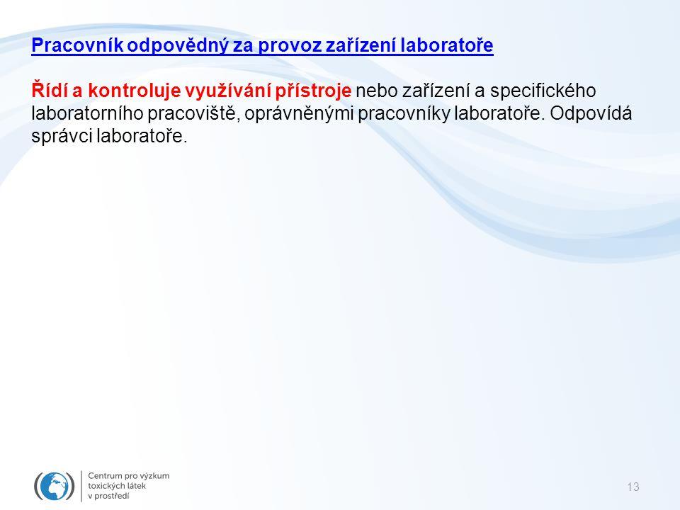 14 Pravidla práce v konkrétní laboratoři.