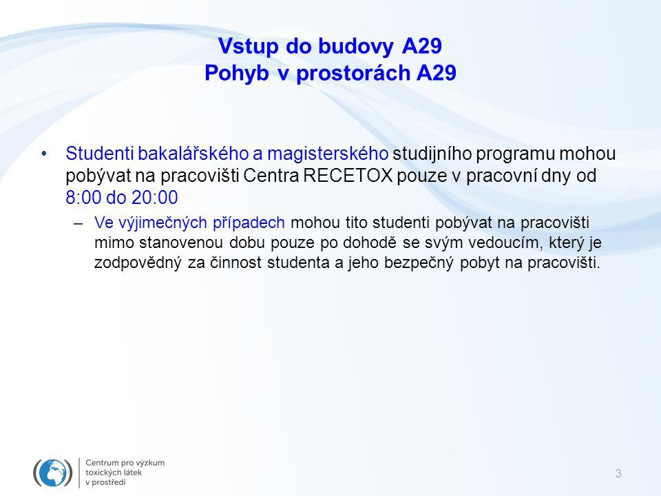 Studenti bakalářského a magisterského studijního programu mohou pobývat na pracovišti Centra RECETOX pouze v pracovní dny od 8:00 do 20:00 –Ve výjimeč