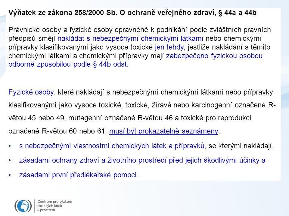 Evidenční list nebezpečných chemických látek, přípravků a předmětů (stav k 30.11.2013) T+, T, karcinogenní označené R-větou 45 nebo 49, mutagenní označené R-větou 46 toxické pro reprodukci označené R-větou 60 nebo 61 Pracoviště: RECETOX Vedoucí pracoviště: Prof.