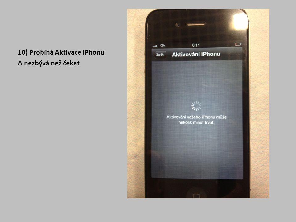 10) Probíhá Aktivace iPhonu A nezbývá než čekat