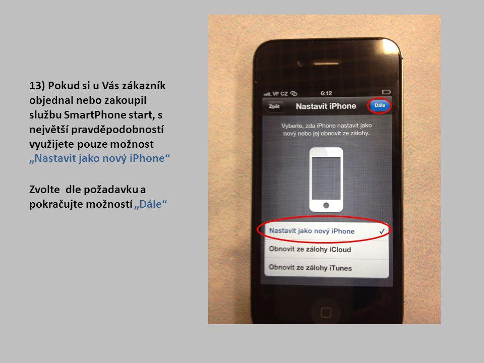"""13) Pokud si u Vás zákazník objednal nebo zakoupil službu SmartPhone start, s největší pravděpodobností využijete pouze možnost """"Nastavit jako nový iP"""