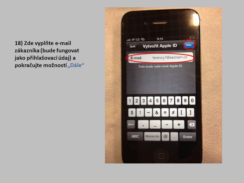 """18) Zde vyplňte e-mail zákazníka (bude fungovat jako přihlašovací údaj) a pokračujte možností """"Dále"""""""