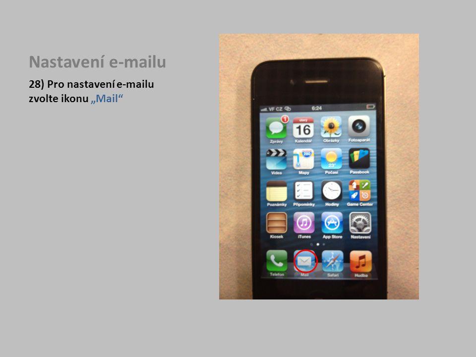 """Nastavení e-mailu 28) Pro nastavení e-mailu zvolte ikonu """"Mail"""""""