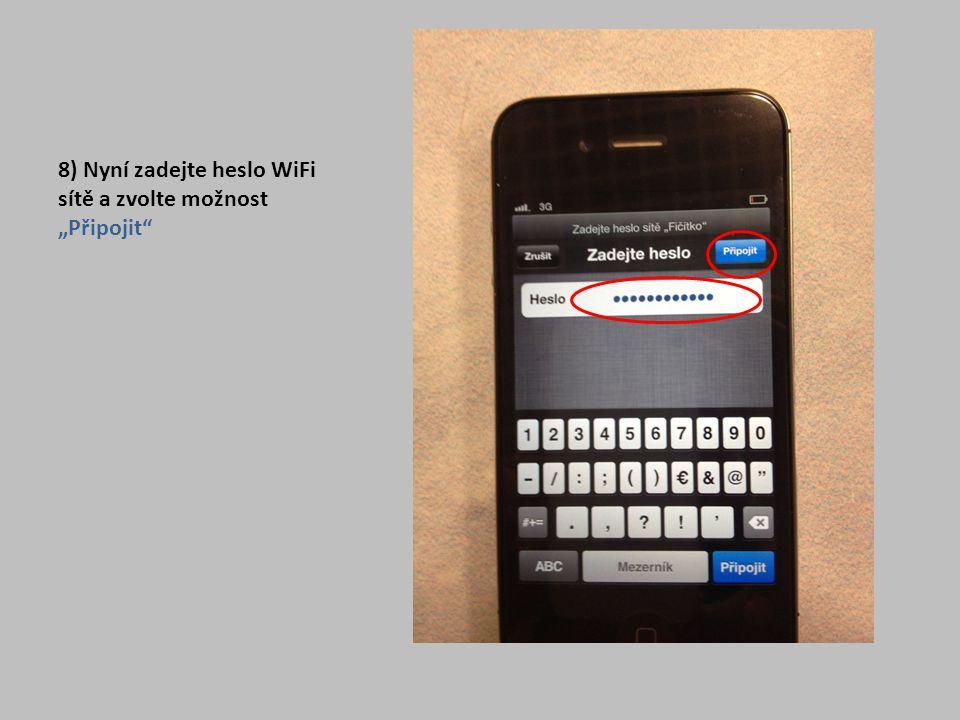"""8) Nyní zadejte heslo WiFi sítě a zvolte možnost """"Připojit"""""""