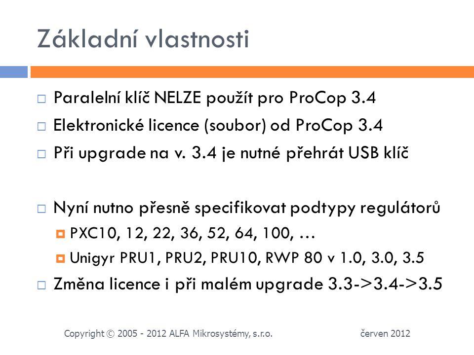 Základní vlastnosti červen 2012 Copyright © 2005 - 2012 ALFA Mikrosystémy, s.r.o.