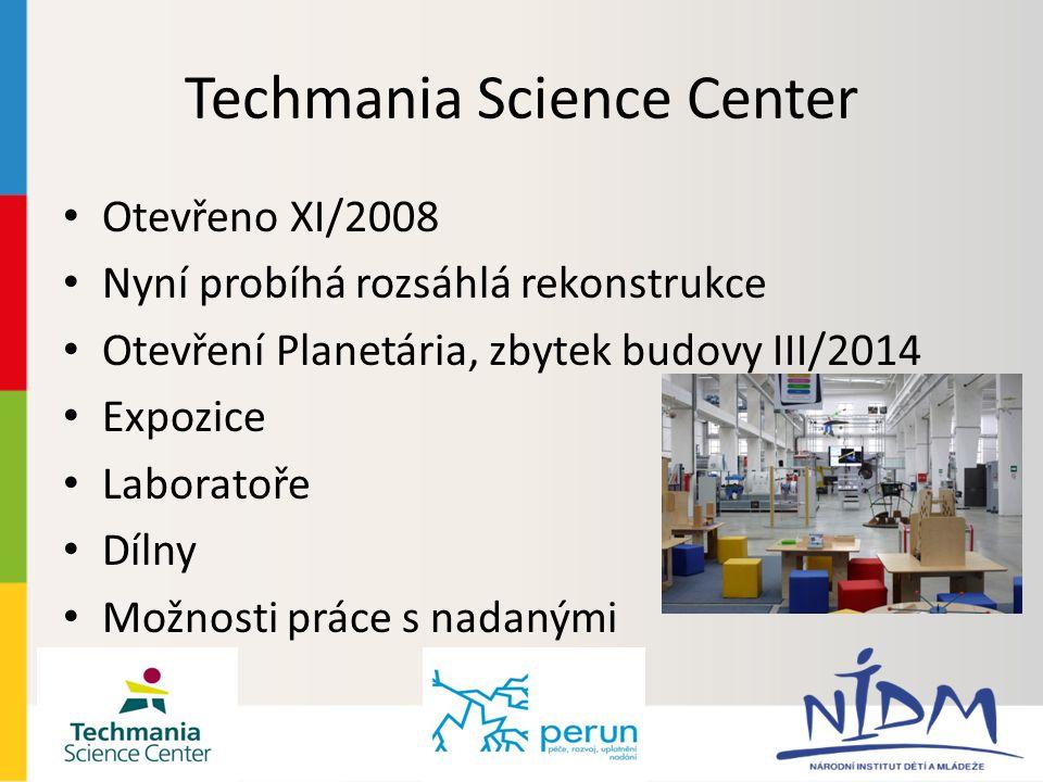 Techmania Science Center Otevřeno XI/2008 Nyní probíhá rozsáhlá rekonstrukce Otevření Planetária, zbytek budovy III/2014 Expozice Laboratoře Dílny Možnosti práce s nadanými