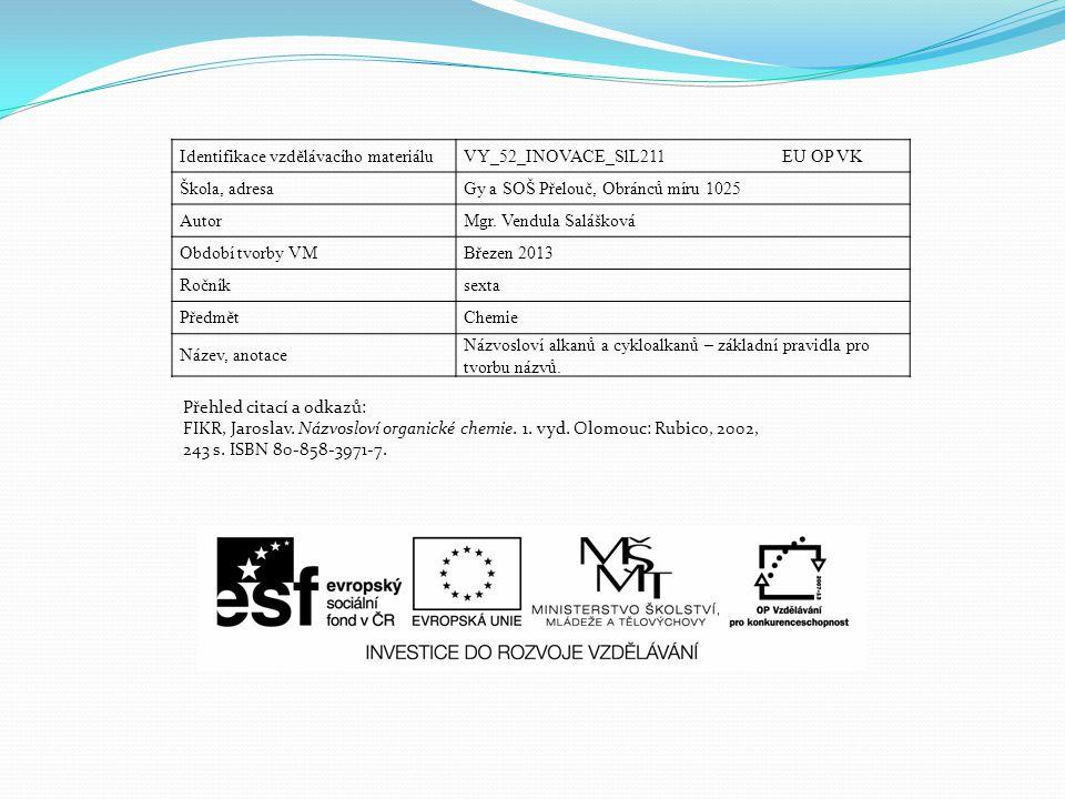 Identifikace vzdělávacího materiáluVY_52_INOVACE_SlL211 EU OP VK Škola, adresaGy a SOŠ Přelouč, Obránců míru 1025 AutorMgr.