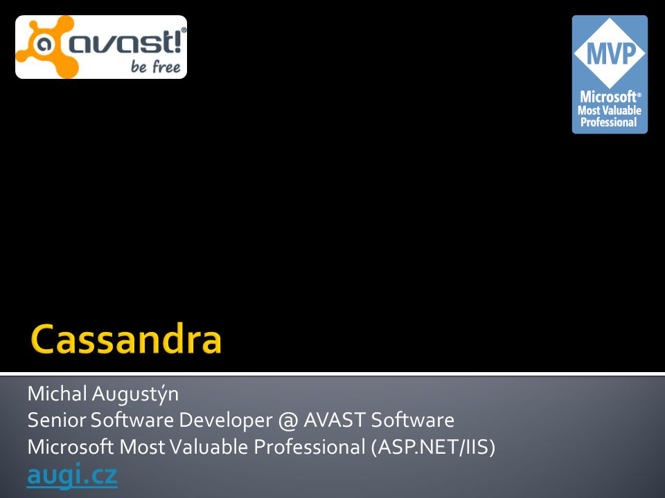 Michal Augustýn Senior Software Developer @ AVAST Software Microsoft Most Valuable Professional (ASP.NET/IIS) augi.cz