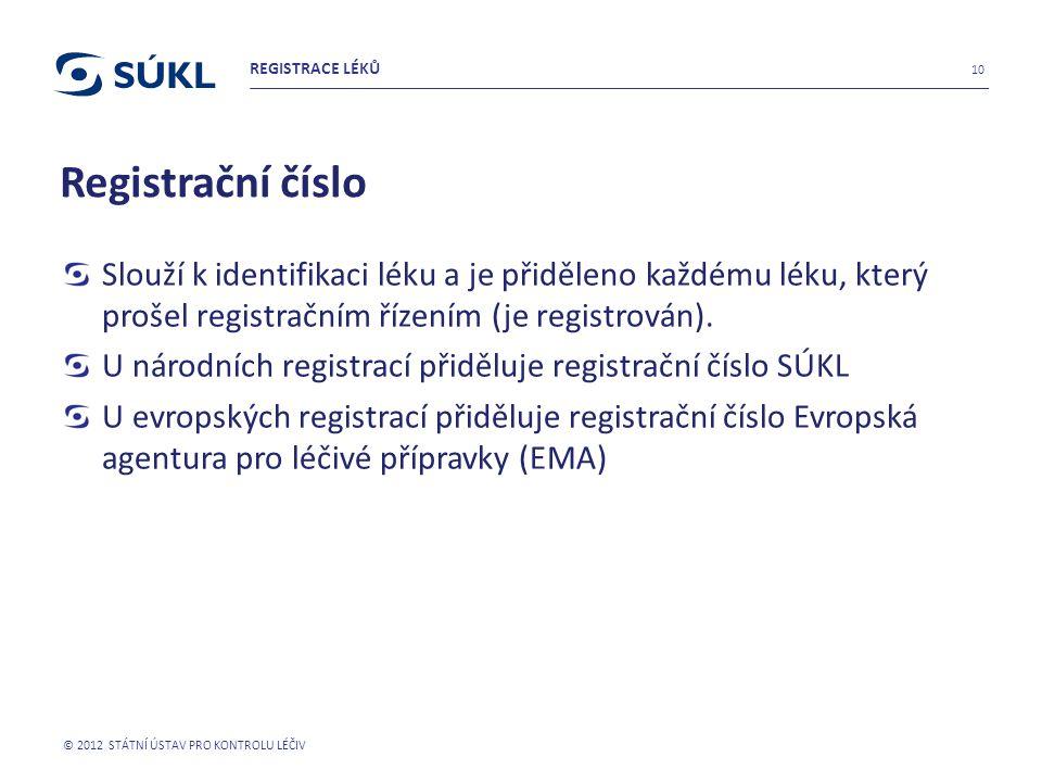 Registrační číslo Slouží k identifikaci léku a je přiděleno každému léku, který prošel registračním řízením (je registrován). U národních registrací p