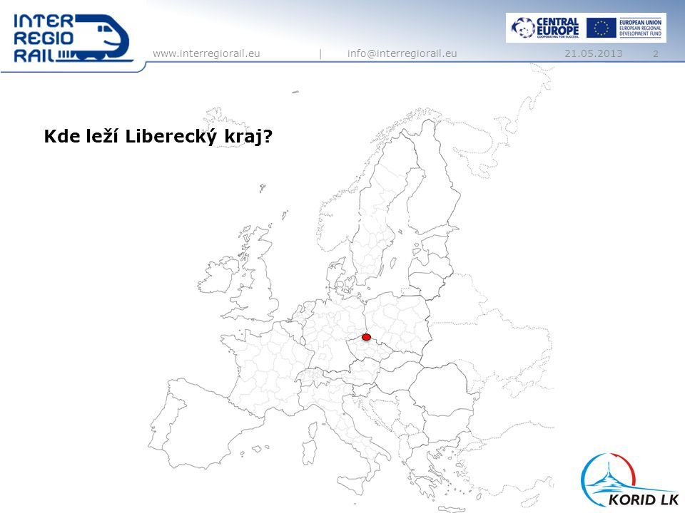 www.interregiorail.eu | info@interregiorail.eu Germany 2 Kde leží Liberecký kraj? 21.05.2013