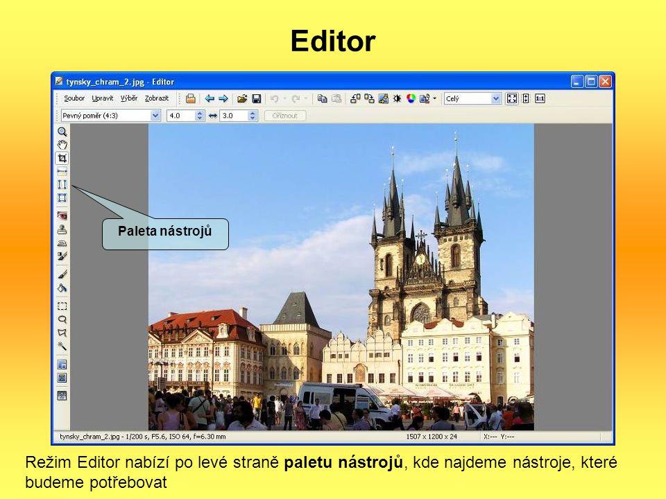 Editor Režim Editor nabízí po levé straně paletu nástrojů, kde najdeme nástroje, které budeme potřebovat Paleta nástrojů