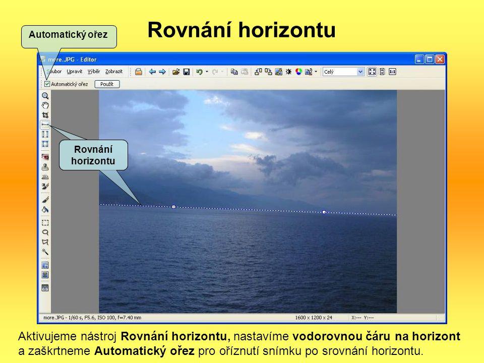 Rovnání horizontu Aktivujeme nástroj Rovnání horizontu, nastavíme vodorovnou čáru na horizont a zaškrtneme Automatický ořez pro oříznutí snímku po sro