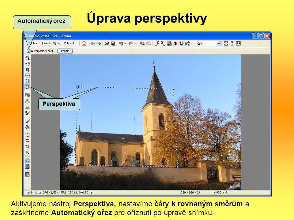 Úprava perspektivy Aktivujeme nástroj Perspektiva, nastavíme čáry k rovnaným směrům a zaškrtneme Automatický ořez pro oříznutí po úpravě snímku. Persp