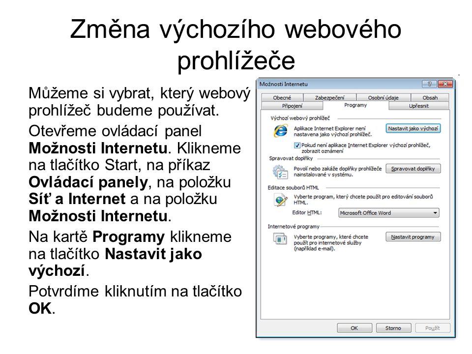 Změna výchozího webového prohlížeče Můžeme si vybrat, který webový prohlížeč budeme používat.