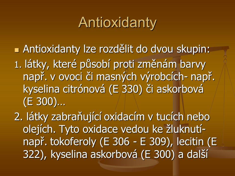 Antioxidanty Antioxidanty lze rozdělit do dvou skupin: Antioxidanty lze rozdělit do dvou skupin: 1. látky, které působí proti změnám barvy např. v ovo