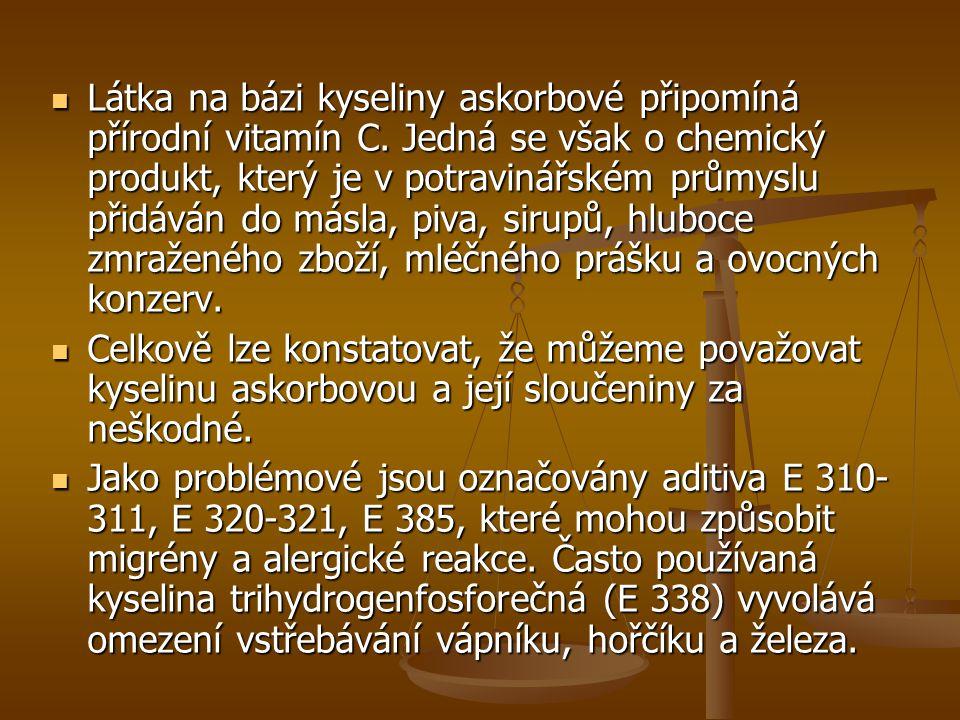 Látka na bázi kyseliny askorbové připomíná přírodní vitamín C. Jedná se však o chemický produkt, který je v potravinářském průmyslu přidáván do másla,