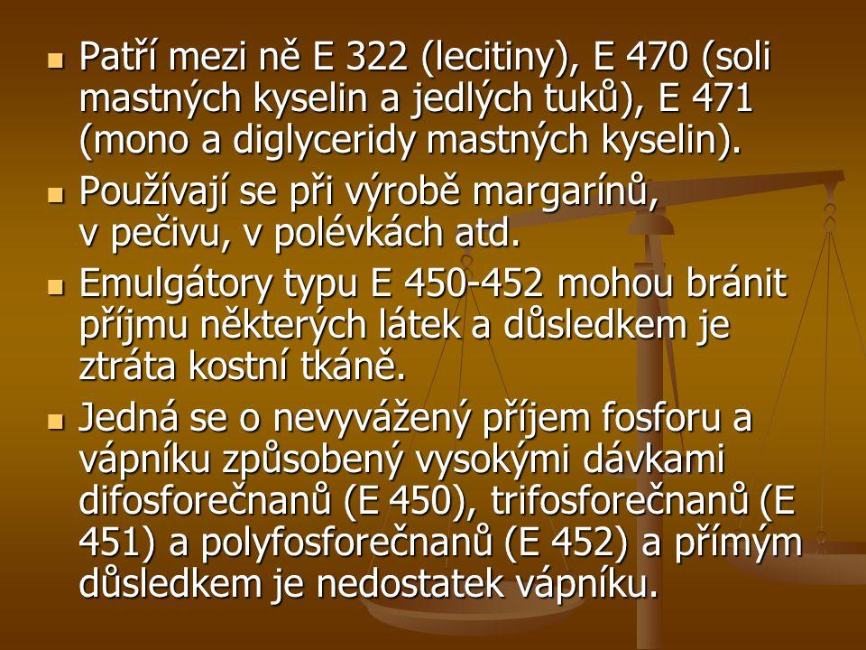 Patří mezi ně E 322 (lecitiny), E 470 (soli mastných kyselin a jedlých tuků), E 471 (mono a diglyceridy mastných kyselin). Patří mezi ně E 322 (leciti
