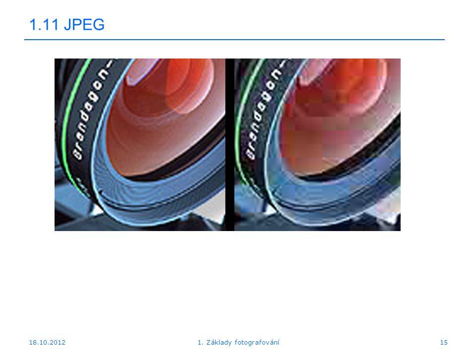 18.10.201215 1.11 JPEG 1. Základy fotografování
