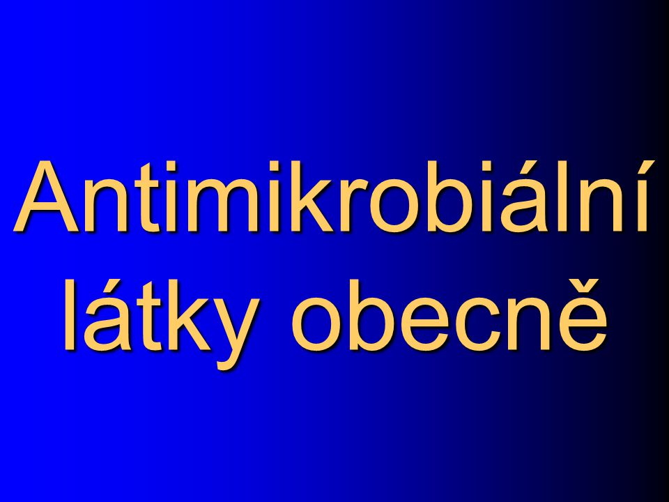 Antimikrobiální látky obecně