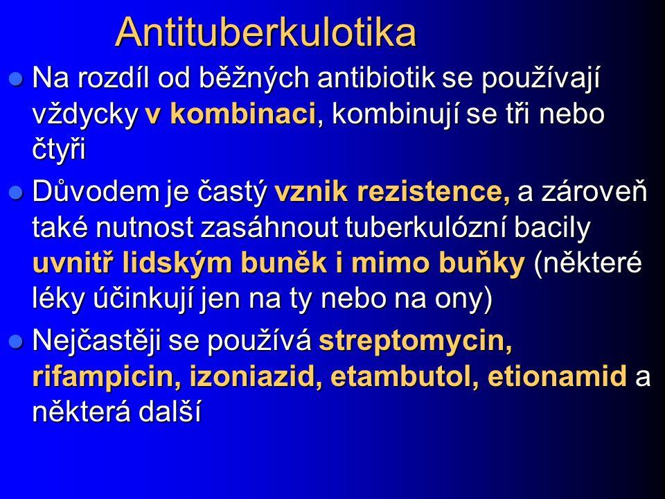 Antituberkulotika Na rozdíl od běžných antibiotik se používají vždycky v kombinaci, kombinují se tři nebo čtyři Na rozdíl od běžných antibiotik se pou