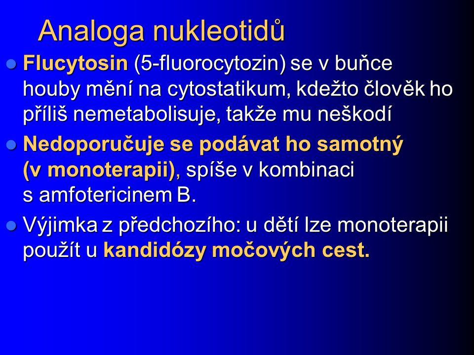 Analoga nukleotidů Flucytosin (5-fluorocytozin) se v buňce houby mění na cytostatikum, kdežto člověk ho příliš nemetabolisuje, takže mu neškodí Flucyt