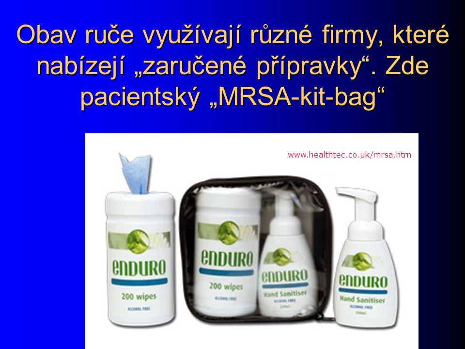 """Obav ruče využívají různé firmy, které nabízejí """"zaručené přípravky"""". Zde pacientský """"MRSA-kit-bag"""" www.healthtec.co.uk/mrsa.htm"""