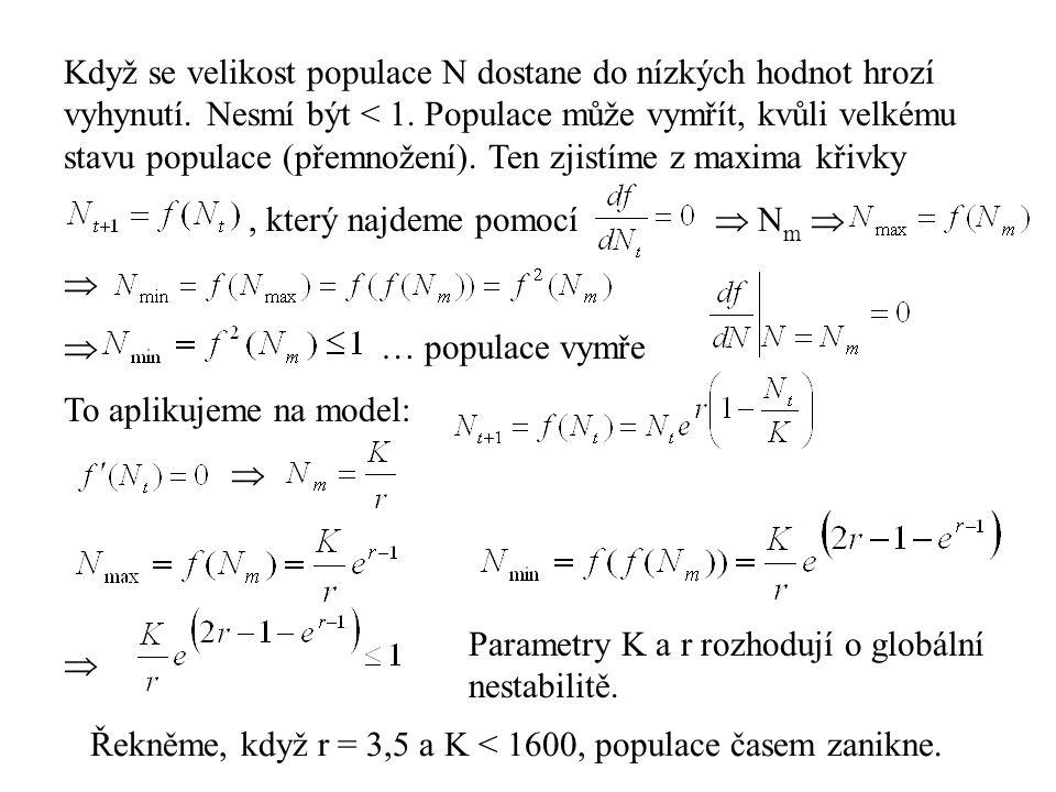 Když se velikost populace N dostane do nízkých hodnot hrozí vyhynutí. Nesmí být < 1. Populace může vymřít, kvůli velkému stavu populace (přemnožení).