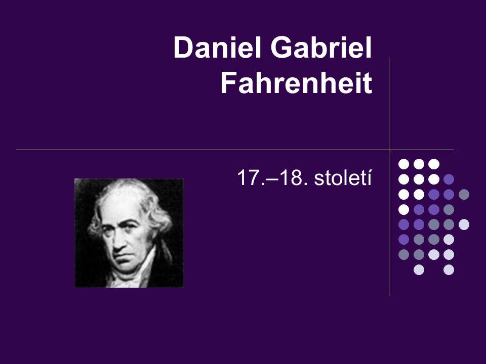 Daniel Gabriel Fahrenheit 17.–18. století