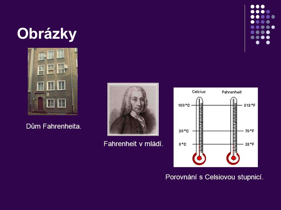 Obrázky Dům Fahrenheita. Fahrenheit v mládí. Porovnání s Celsiovou stupnicí.