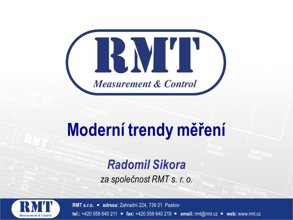 Radomil Sikora za společnost RMT s. r. o. Moderní trendy měření
