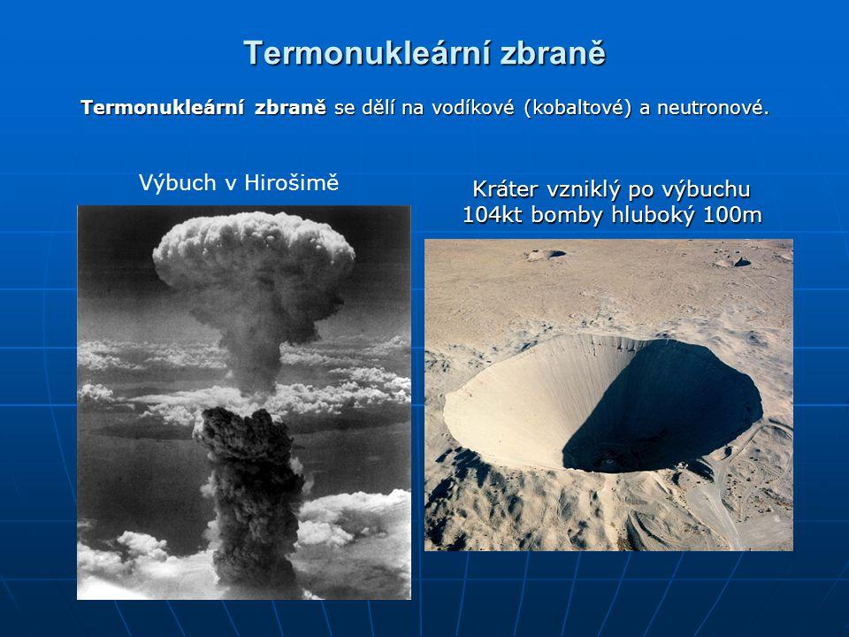 Termonukleární zbraně Termonukleární zbraně se dělí na vodíkové (kobaltové) a neutronové.