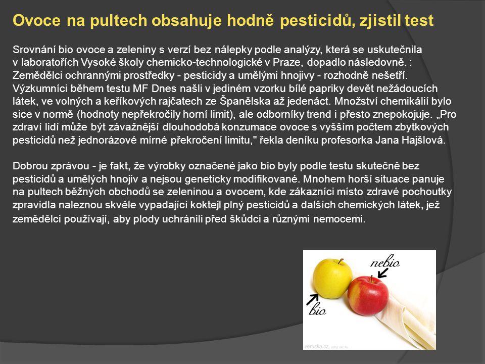 Pesticidy a GMO Používání pesticidů souvisí i s problémem geneticky modifikovaných plodin.