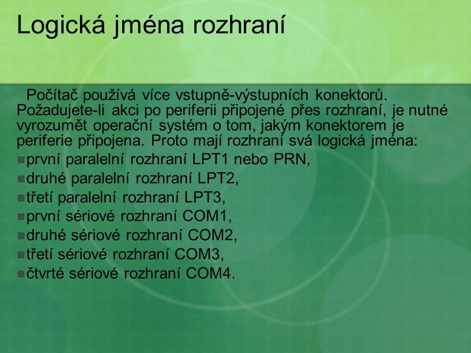 Logická jména rozhraní Počítač používá více vstupně-výstupních konektorů.