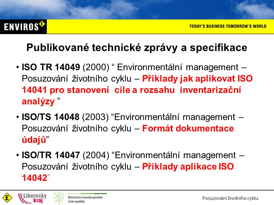 """Posuzování životního cyklu Publikované technické zprávy a specifikace ISO TR 14049 (2000) """" Environmentální management – Posuzování životního cyklu –"""