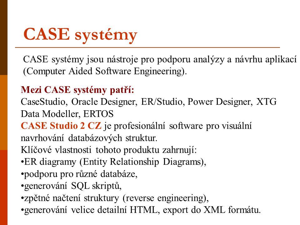 CASE systémy CASE systémy jsou nástroje pro podporu analýzy a návrhu aplikací (Computer Aided Software Engineering). Mezi CASE systémy patří: CaseStud