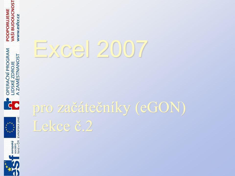 Excel 2007 pro začátečníky (eGON) Lekce č.2