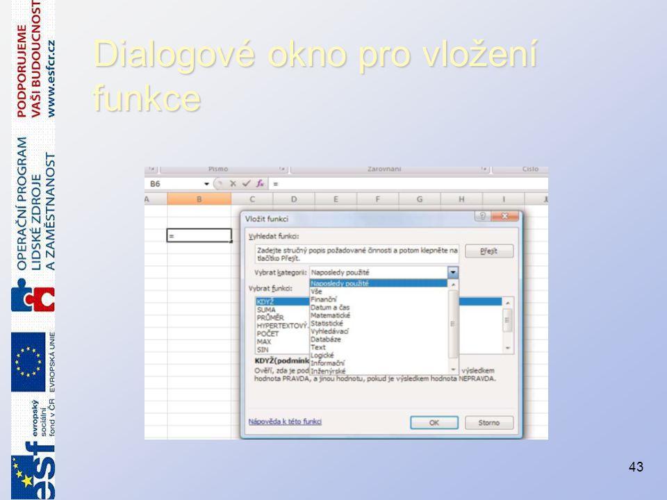 Dialogové okno pro vložení funkce 43