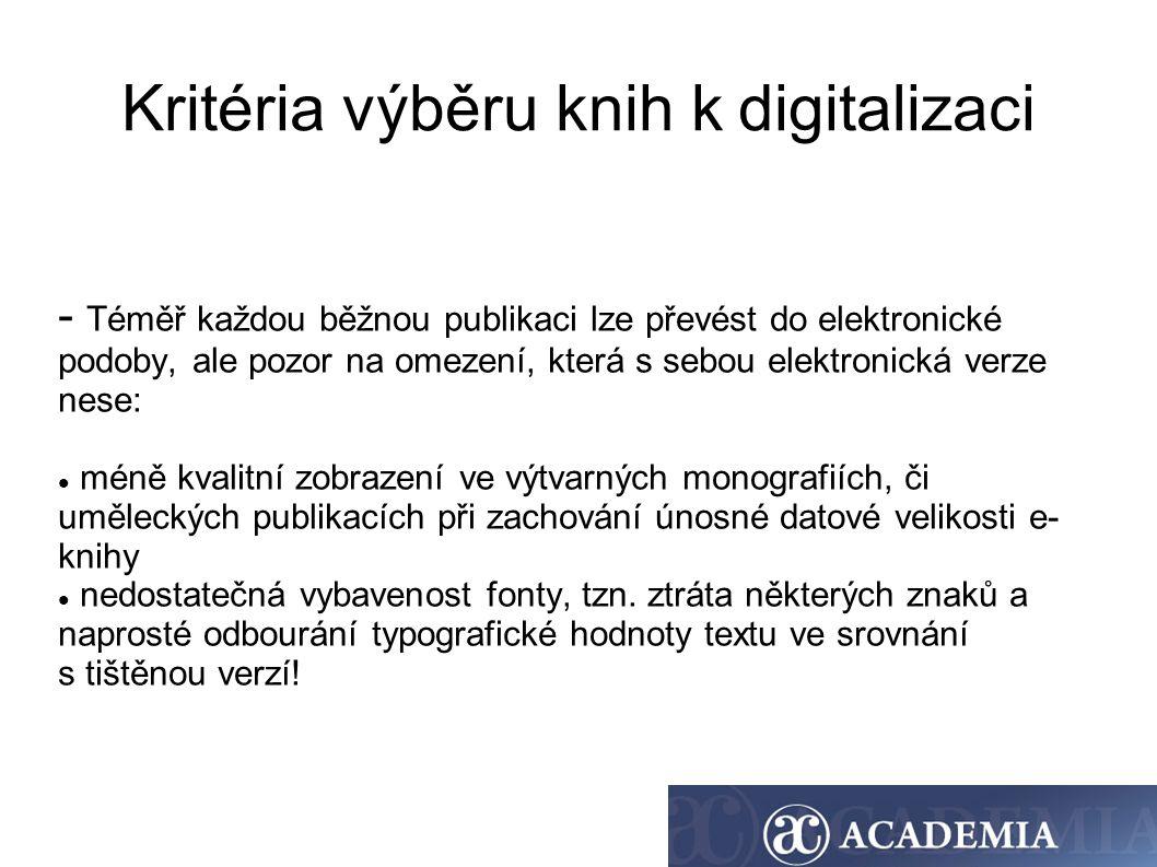Kritéria výběru knih k digitalizaci - Téměř každou běžnou publikaci lze převést do elektronické podoby, ale pozor na omezení, která s sebou elektronic