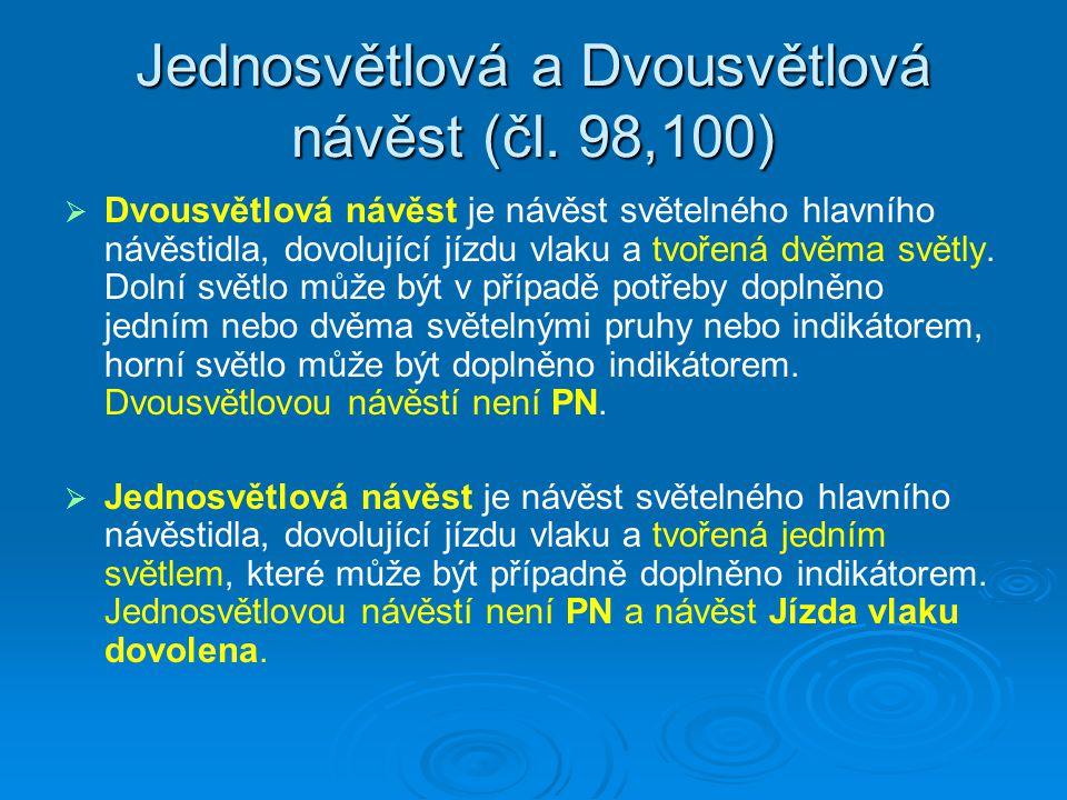 Jednosvětlová a Dvousvětlová návěst (čl.