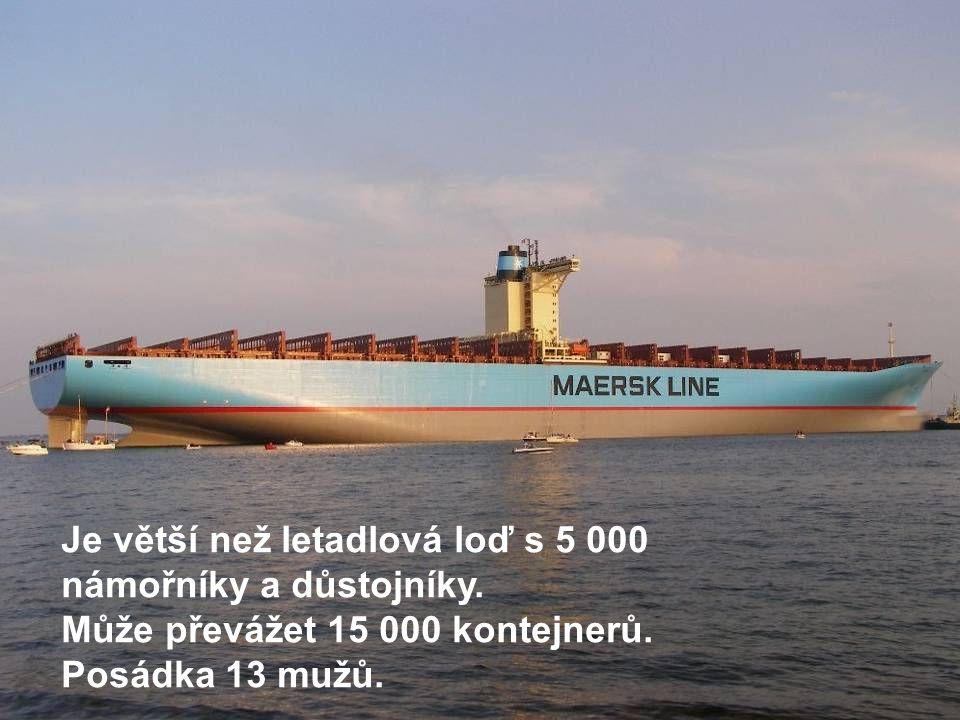 Je větší než letadlová loď s 5 000 námořníky a důstojníky. Může převážet 15 000 kontejnerů. Posádka 13 mužů.