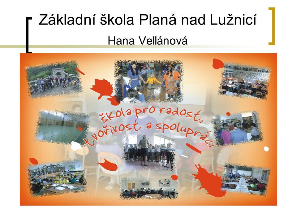 Základní škola Planá nad Lužnicí Hana Vellánová