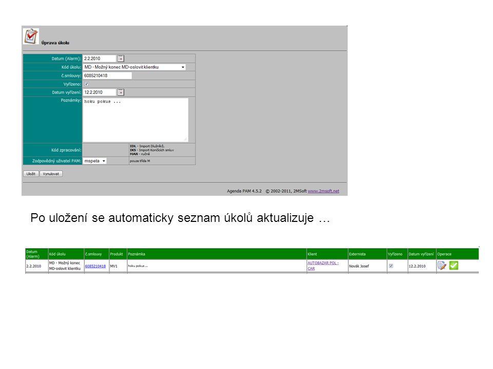 Po uložení se automaticky seznam úkolů aktualizuje …
