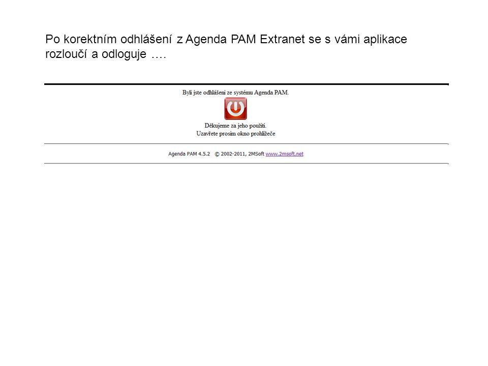 Po korektním odhlášení z Agenda PAM Extranet se s vámi aplikace rozloučí a odloguje ….