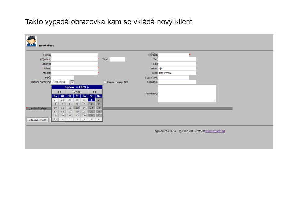 Takto vypadá obrazovka kam se vkládá nový klient
