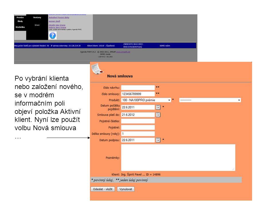 Po vybrání klienta nebo založení nového, se v modrém informačním poli objeví položka Aktivní klient.