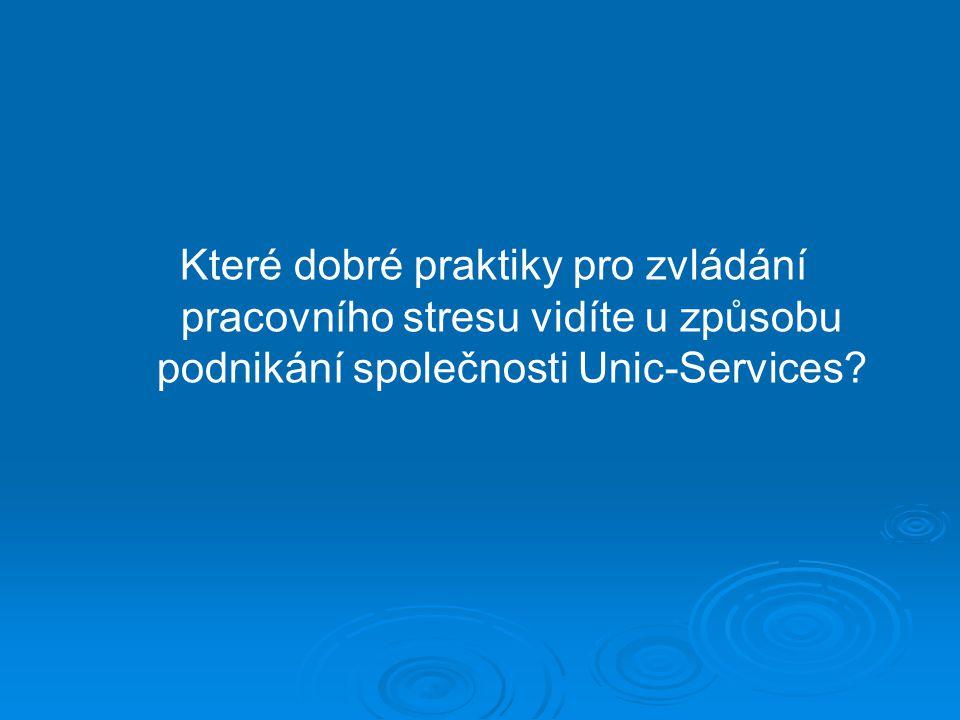 Které dobré praktiky pro zvládání pracovního stresu vidíte u způsobu podnikání společnosti Unic-Services?