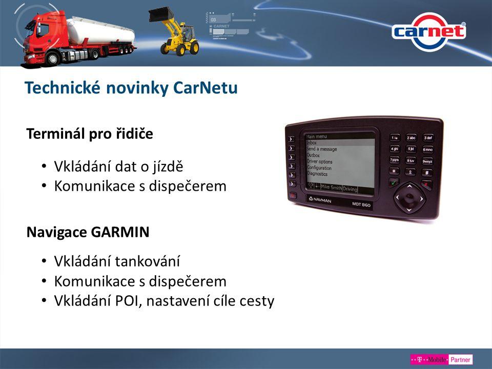 Terminál pro řidiče Vkládání dat o jízdě Komunikace s dispečerem Navigace GARMIN Vkládání tankování Komunikace s dispečerem Vkládání POI, nastavení cí